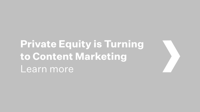 Private Equity is Turning to Content Marketing
